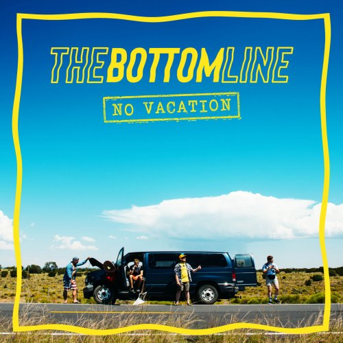 The Bottom Line - No Vacation (2019)