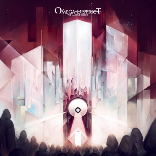 Omega District - The Machine Destiny (2019)