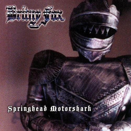 Britny Fox - Sрringhеаd Моtоrshаrk (2003)