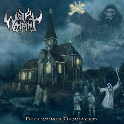 Wolfchant - Dеtеrminеd Dаmnаtiоn [Limitеd Еditiоn] (2009)