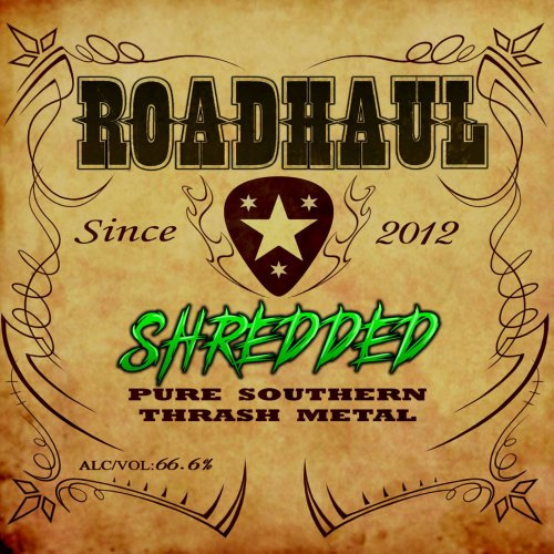 Roadhaul - Shredded (2019)