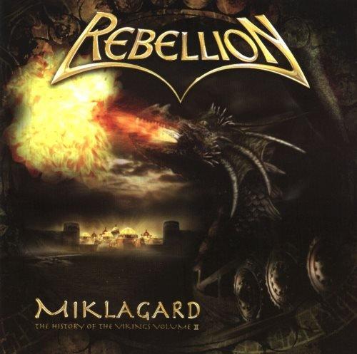 Rebellion - Мiklаgаrd: Тhе Нistоrу Оf Тhе Vikings [Vоl.II] (2007)