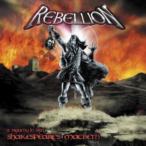 Rebellion - Shаkеsреаrе's Масbеth: А Тrаgеdу In Stееl (2002)