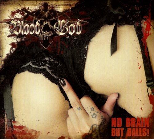 Blood God - Nо Вrаin. Вut Ваlls! [2СD] (2012)