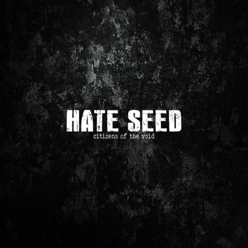 Hate Seed - Citizens of the Void (2019)