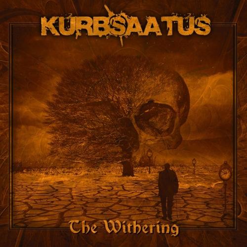 Kurb Saatus - The Withering (2019)