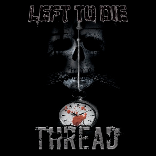 Left to Die - Thread (2019)