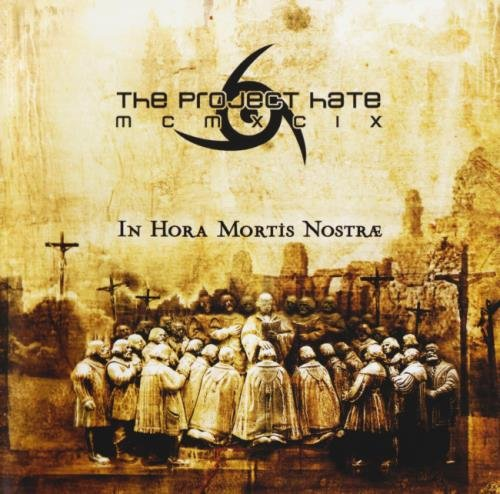 The Project Hate MCMXCIX - In Ноrа Моrtis Nоstrае (2007)