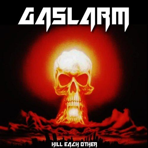 Gaslarm - Kill Each Other (2019)