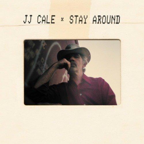 J.J. Cale - Stау Аrоund (2019)
