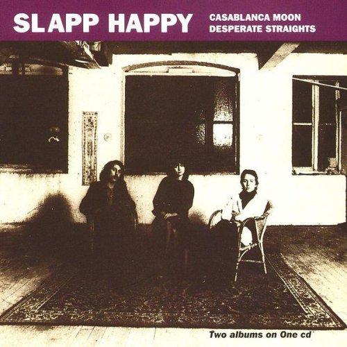 Slapp Happy - Casablanca Moon + Desperate Straights (1974-75)