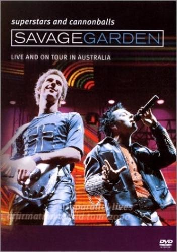 Savage Garden - Superstars and Cannonballs: Live And On Tour in Australia (2000)