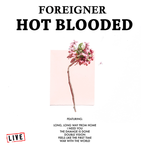 Foreigner – Hot Blooded (Live) 2019
