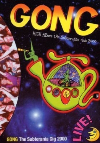 GONG - High Above The Subterrnea Club 2000 (2002)