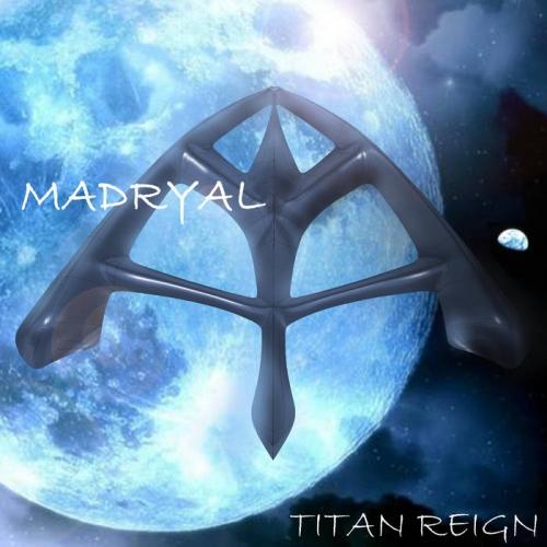 Madryal - Titan Reign (2019)