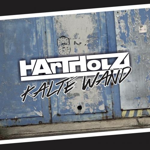 Hartholz - Kalte Wand (2019)