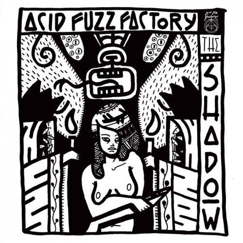 Acid Fuzz Factory - The Shadow (2019)