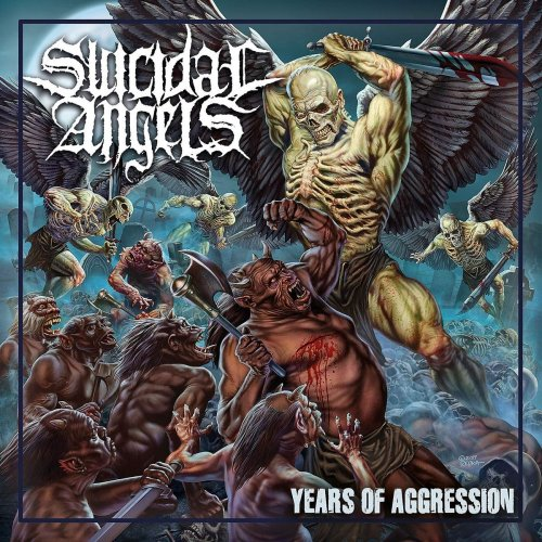 Suicidal Angels - Years of Aggression (2019)