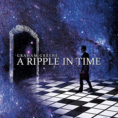 Graham Greene - A Ripple In Time (2019)