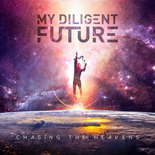 My Diligent Future - Chasing The Heavens (2019)