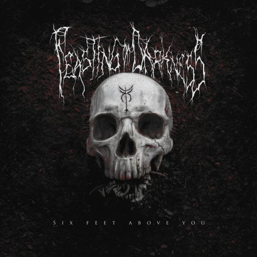 Feasting on Darkness - Six Feet Above You (2019)