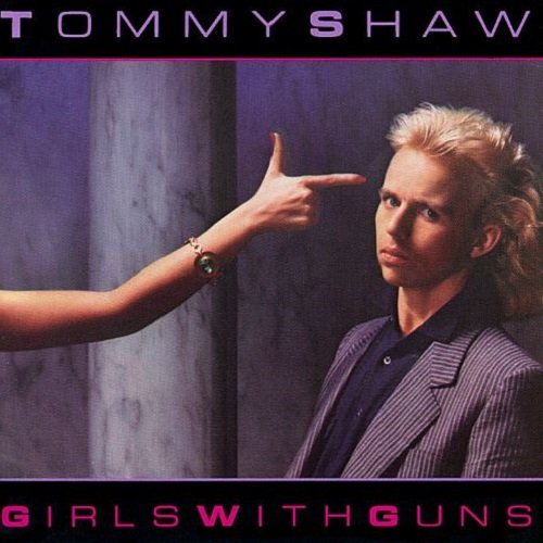 Tommy Shaw - Girls With Guns (2007)