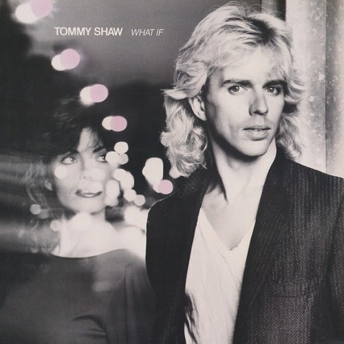 Tommy Shaw - What If (1985)