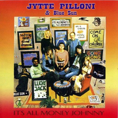 Jytte Pilloni & Blue Sun - It's All Money Johnny (1976)