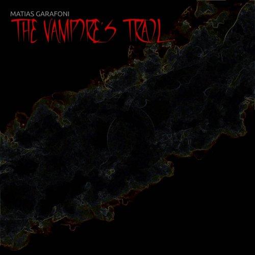 Matias Garafoni - The Vampire's Trail (2019)