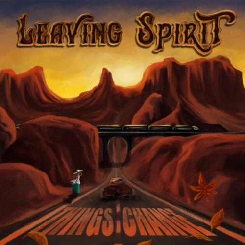 Leaving Spirit - Things Change (2019)