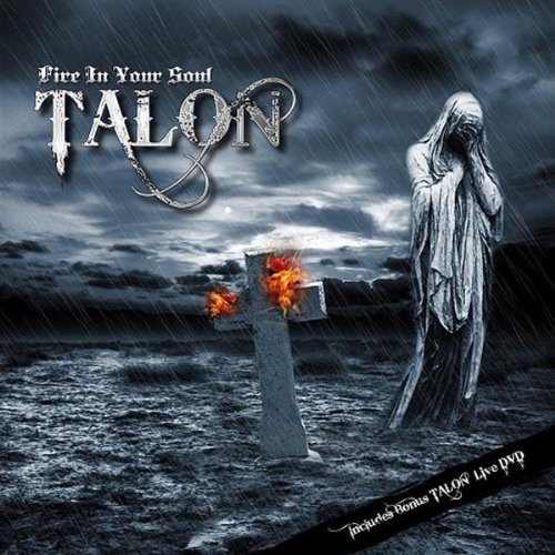 Talon - Fire In Your Soul (Bonus DVD) (2010)
