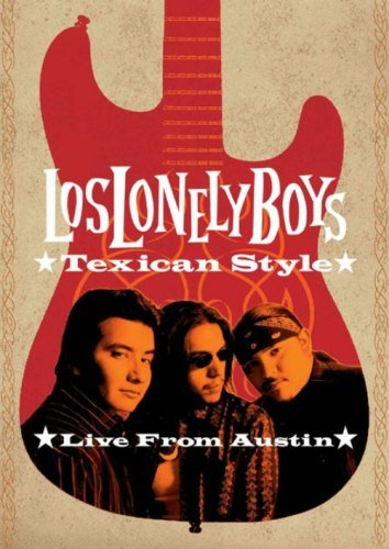 Los Lonely Boys - Texican Style - Live from Austin (2004)
