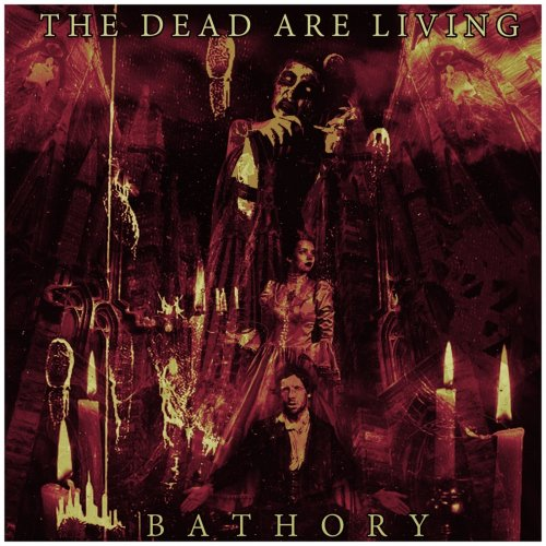 The Dead Are Living - Bathory (2019)