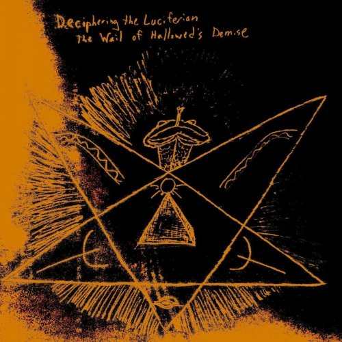 Deciphering The Luciferian - The Wail Of Hallowed's Demise (2019)