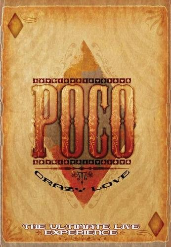 Poco - Crazy Love - The Ultimate Live Experience (2005)