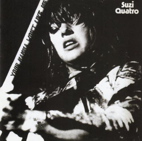 Suzi Quatro - Yоur Маmmа Wоn't Likе Ме (1975) [2012]