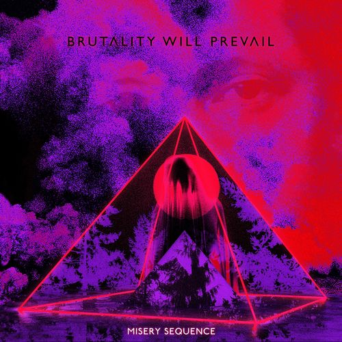 Brutality Will Prevail - Misery Sequence (2019)