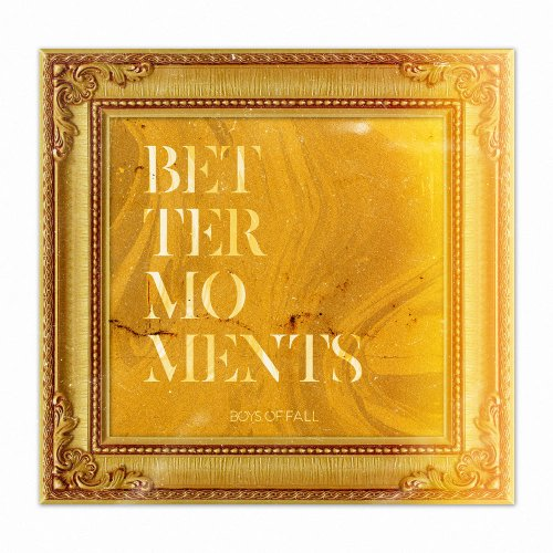 Boys of Fall - Better Moments (Gold Edition) (2019)
