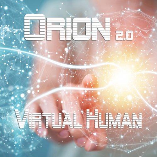 Orion 2.0 - Virtual Human (2019)