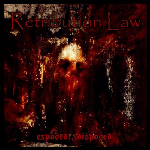 Retribution Law - Exposed... Disposed (2019)