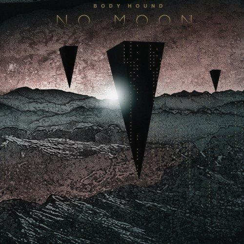 Body Hound - No Moon (2019)