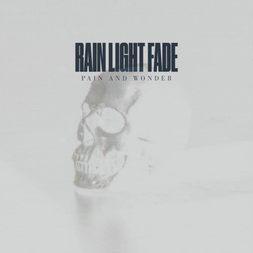 Rain Light Fade - Pain and Wonder (2019)