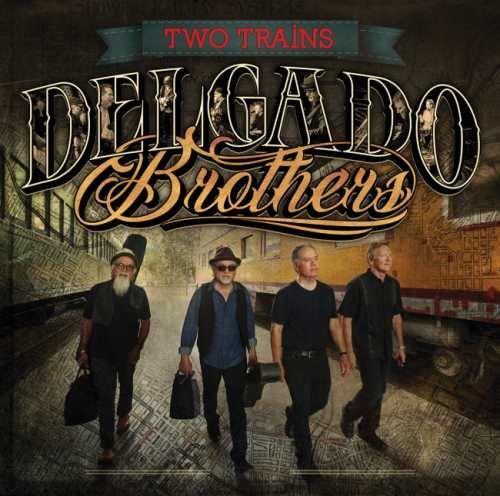The Delgado Brothers - Тwо Тrаins (2018)