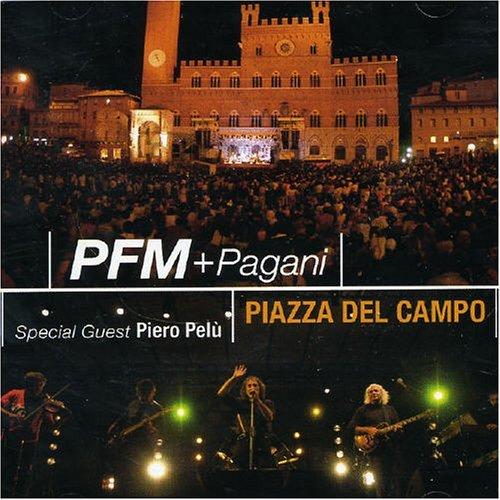 Premiata Forneria Marconi (PFM) & Pagani - Piazza Del Campo (2005)