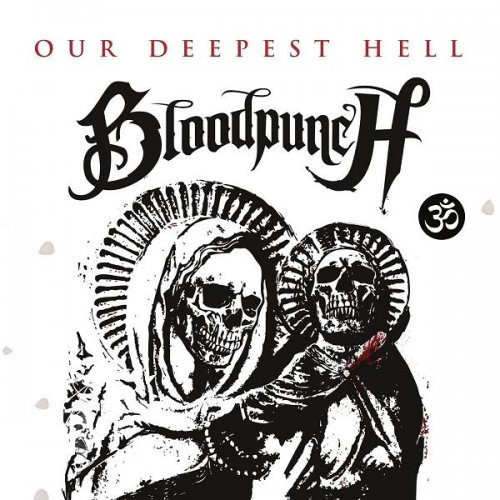 Bloodpunch - Our Deepest Hell (2015)
