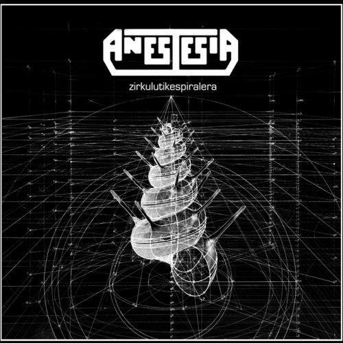 Anestesia - Zirkulutik Espiralera (2015)