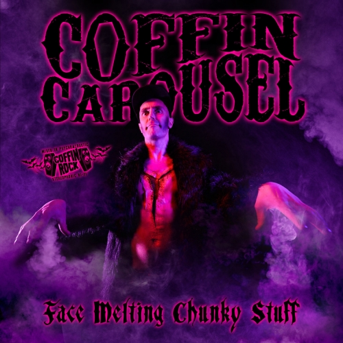 Coffin Carousel - Face Melting Chunky Stuff (2019)