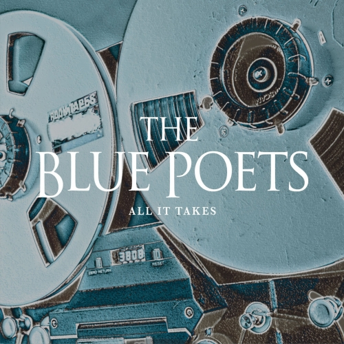 The Blue Poets - All It Takes (2019)