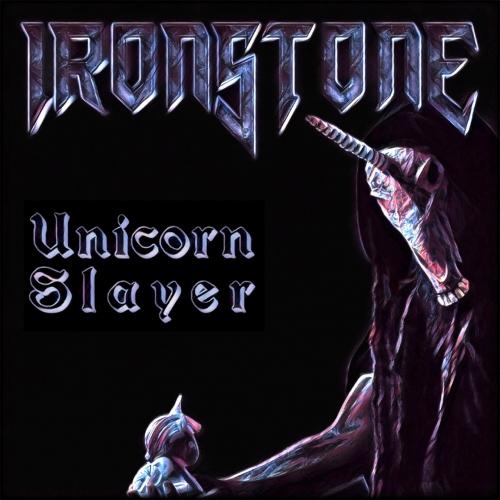 IronStone - Unicorn Slayer (EP) (2019)