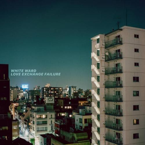 White Ward - Love Exchange Failure (2019)